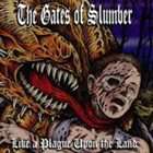 THE GATES OF SLUMBER Like a Plague Upon the Land album cover