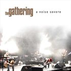 THE GATHERING A Noise Severe album cover