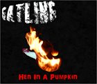 GATLING Hen in a Pumpkin album cover