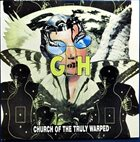 G.B.H. Church Of The Truly Warped album cover