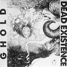 GHOLD Dead Existence / Ghold album cover