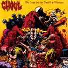 GHOUL We Came for the Dead!!! & Maniaxe album cover