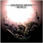 GIGANTIC BRAIN World album cover