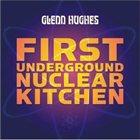GLENN HUGHES First Underground Nucler Kitchen album cover