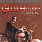 GLENN HUGHES L.A. Blues Authority Volume II: Glenn Hughes – Blues album cover