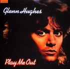 GLENN HUGHES Play me Out album cover