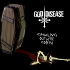 GOD DISEASE Crawling Out Of The Coffin album cover