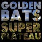 GOLDEN BATS Superplateau album cover