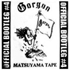 GORGON Matsuyama Tape - Official Bootleg 4 album cover