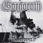 GORGOROTH Destroyer, or About How to Philosophize With the Hammer album cover