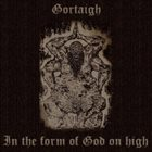 GORTAIGH In The Form Of God On High album cover