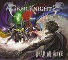 GRAILKNIGHTS Dead or Alive album cover
