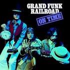 GRAND FUNK RAILROAD On Time album cover