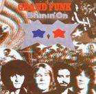 GRAND FUNK RAILROAD Shinin' On album cover