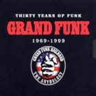 GRAND FUNK RAILROAD Thirty Years of Funk 1969-1999: The Anthology album cover