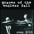GRAVES OF THE ENDLESS FALL Demo 2003 album cover
