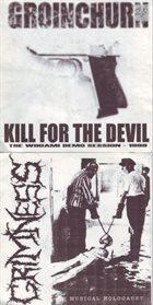 GROINCHURN Kill for the Devil / Musical Holocaust album cover