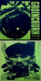 GROINCHURN Toad Lee / Wojczech album cover