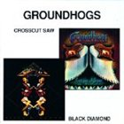 THE GROUNDHOGS Black Diamond / Crosscut Saw album cover