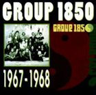 GROUP 1850 1967 - 1968 album cover