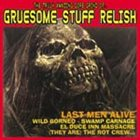 GRUESOME STUFF RELISH Last Men Alive album cover