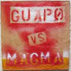 GUAPO Guapo vs Magma album cover