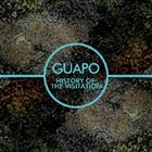 GUAPO History Of The Visitation album cover