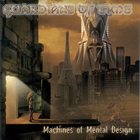 GUARDIANS OF TIME Machines of Mental Design album cover