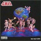 GWAR This Toilet Earth album cover