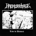 HAEMORRHAGE Live to Dissect / Tufo de Carne Descompuesta album cover