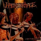 HAEMORRHAGE Loathesongs album cover