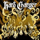 HARD CHARGER Hard Charger album cover