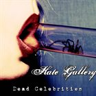 HATE GALLERY Dead Celebrities album cover