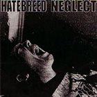 HATEBREED Hatebreed / Neglect album cover