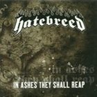 HATEBREED In Ashes They Shall Reap album cover