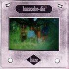 HAZE Hazecolor-Dia album cover