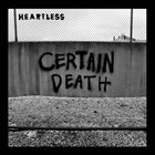 HEARTLESS Certain Death album cover