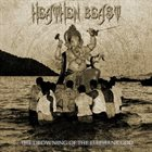 HEATHEN BEAST The Drowning of the Elephant God album cover