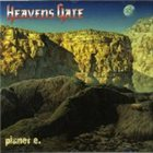 HEAVENS GATE Planet E. album cover