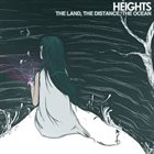 HEIGHTS The Land, The Ocean, The Distance album cover