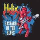 HELIX Bastard Of The Blues album cover