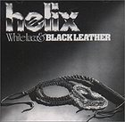 HELIX White Lace and Black Leather album cover