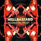 HELLBASTARD In Grind We Crust album cover