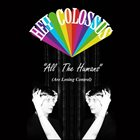 HEY COLOSSUS All the Humans (Are Losing Control) album cover