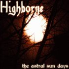 HIGHBORNE The Astral Sun Days album cover
