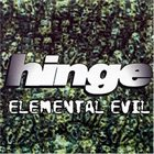 HINGE A.D. Elemental Evil album cover