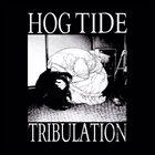 HOG TIDE Tribulation album cover