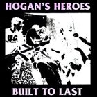 HOGAN'S HEROES Built To Last album cover