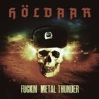 HOLDAAR Fuckin Metal Thunder album cover