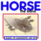 HORSE THE BAND Scabies, the Kangarooster, And You album cover